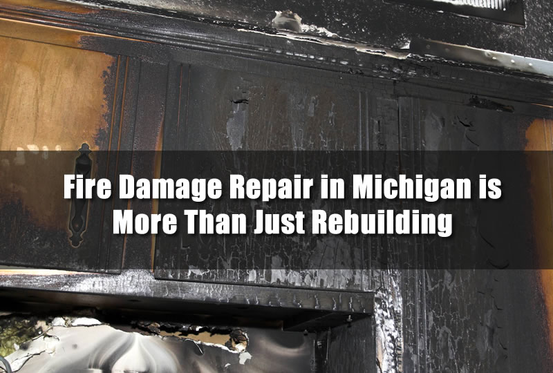 Fire Damage Repair in Michigan is More Than Just Rebuilding