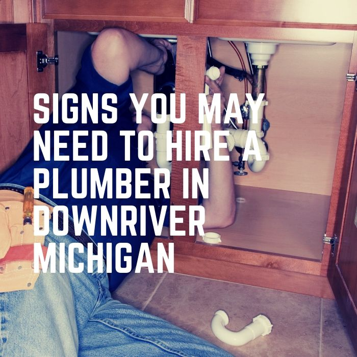 Signs You May Need to Hire a Plumber in Downriver Michigan